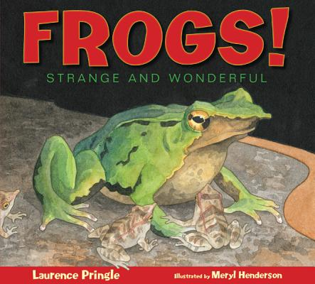 Frogs! By Pringle, Laurence/ Henderson, Meryl (ILT)